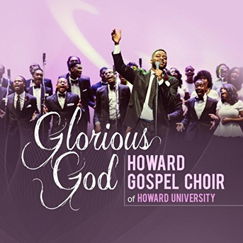 Glorious God, by Howard Gospel Choir